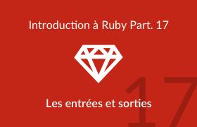 Introduction à Ruby - Les entrées et sorties