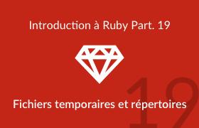 Introduction à Ruby - Fichiers temporaires et répertoires