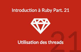 Introduction à Ruby - Utilisation des threads