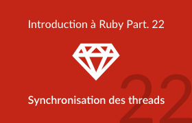 Introduction à Ruby - Synchronisation des threads