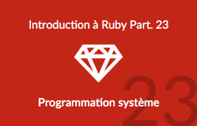 Introduction à Ruby - La programmation système