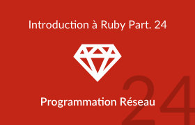 Introduction à Ruby - La programmation réseau