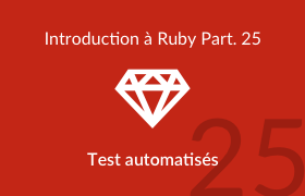 Introduction à Ruby - Tests automatisés