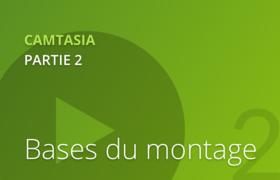 Camtasia 2 - Les bases du montage vidéo