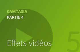 Camtasia 2 - Les effets vidéos