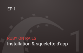 Rails - Installation et squelette d'une application